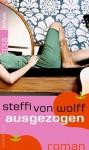 Ausgezogen - Steffi von Wolff