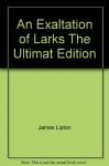 An Exaltation of Larks The Ultimat Edition - James Lipton