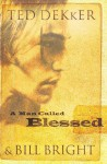 A Man Called Blessed - Ted Dekker, Bill Bright