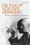 Die Flucht Vor Der Vernunft: Politik, Kultur Und Okkultismus Im 19. Jahrhundert - James Webb