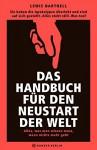 Das Handbuch für den Neustart der Welt: Alles, was man wissen muss, wenn nichts mehr geht - Lewis Dartnell, Thorsten Schmidt