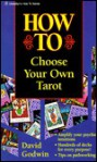 How to Choose Your Own Tarot - David Godwin