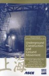Underground Construction and Ground Movement: Proceedings of Sessions of Geoshanghai, June 6-8, 2006, Shanghai, China - American Society of Civil Engineers