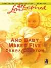 And Baby Makes Five - Debra Clopton