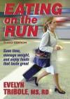 Eating on the Run - Evelyn Tribole