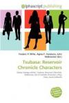 Tsubasa: Reservoir Chronicle Characters - Frederic P. Miller, Agnes F. Vandome, John McBrewster