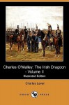 Charles O'Malley: The Irish Dragoon - Volume II (Illustrated Edition) (Dodo Press) - Charles James Lever