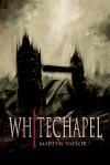 Whitechapel - Martyn Taylor