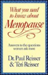 What You Need to Know about Menopause: Answers to the Questions Women Ask Most - Paul C. Reisser