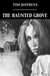 The Haunted Grove and other stories - Tim Jeffreys