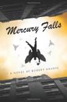 Mercury Falls - Robert Kroese