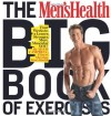 The Men's Health Big Book of Exercises: Four Weeks to a Leaner, Stronger, More Muscular YOU! - Adam Campbell