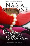 Sexy in Stilettos (A Sexy Contemporary Romance) - Nana Malone
