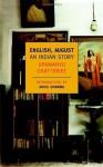 English, August: An Indian Story - Upamanyu Chatterjee, Akhil Sharma