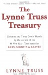 The Lynne Truss Treasury: Columns and Three Comic Novels - Lynne Truss