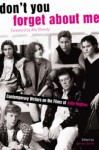 Don't You Forget About Me: Contemporary Writers on the Films of John Hughes - Jaime Clarke, Ally Sheedy