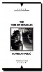 The Time of Miracles - Borislav Pekić, Borislav Pekić, Lovett F. Edwards