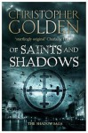 Of Saints and Shadows (The Shadow Saga, #1) - Christopher Golden