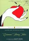 Grimms' Fairy Tales - Jacob Grimm, Matt Haig