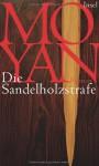 Die Sandelholzstrafe - Mo Yan, Karin Betz
