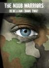 The N00b Warriors: rebellion - Scott Douglas