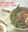 Noodles Every Day - Corinne Trang, Maura McEvoy