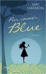 Für immer Blue - Amy Harmon, Frauke Lengermann