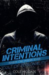 Cult of Personality (Criminal Intentions: Season One #7) - Cole McCade