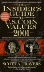 The Insider's Guide to U.S. Coin Values 2001 - Scott A. Travers