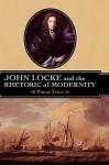 John Locke and the Rhetoric of Modernity - Philip Vogt