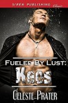 Fueled by Lust: Keos - Celeste Prater