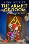 The Armpit of Doom: Funny Poems for Kids - Kenn Nesbitt, Rafael Domingos