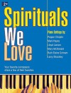 Spirituals We Love: Your Favorite Composers Share a Few of Their Favorites - Pepper Choplin, Mark Hayes, Lloyd Larson