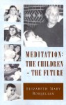 Meditation: The Children - The Future - Elizabeth Mary Bohjelian