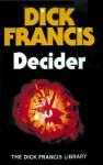 Decider - Dick Francis