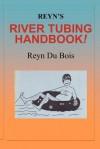 Reyn's River Tubing Handbook - Reyn Du Bois, Boyé Lafayette de Mente