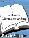 A Deadly Misunderstanding - Mark D. Siljander, John David Mann