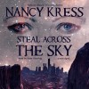 Steal Across the Sky - Nancy Kress, Kate Reading, Inc. Blackstone Audio