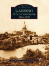 Lansing, City on the Grand:: 1836-1939 - James Maclean