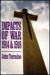 Impacts of War: 1914 & 1918 - John Terraine
