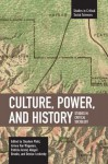 Culture, Power, and History: Studies in Critical Sociology - Stephen Pfohl, Aimee Van Wagenen, Patricia Arend, Abigail Brooks, Denise Leckenby