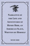 Narrative of the Life and Adventures of Henry Bibb, an American Slave, Written by Himself - Henry Bibb
