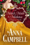 A Match Made in Mistletoe: A Regency Novella - Anna Campbell