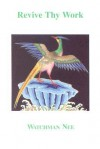 Revive Thy Work - Watchman Nee, Stephen Kaung, Herbert L. Fader
