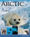 Arctic A to Z (A to Z (Firefly Books)) - Wayne Lynch