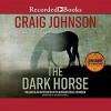 The Dark Horse: A Walt Longmire Mystery - Craig Johnson, George Guidall