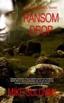 Ransom Drop - Mike Sullivan, Juanita Kees