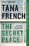 The Secret Place: A Novel - Tana French