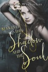 Between the Shadow and the Soul - Susanne Winnacker