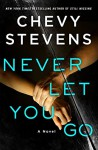Never Let You Go - Chevy Stevens